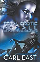Total Erotic Recall Complete Recall Collection