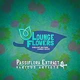 Lounge Flowers - Passiflora Extract