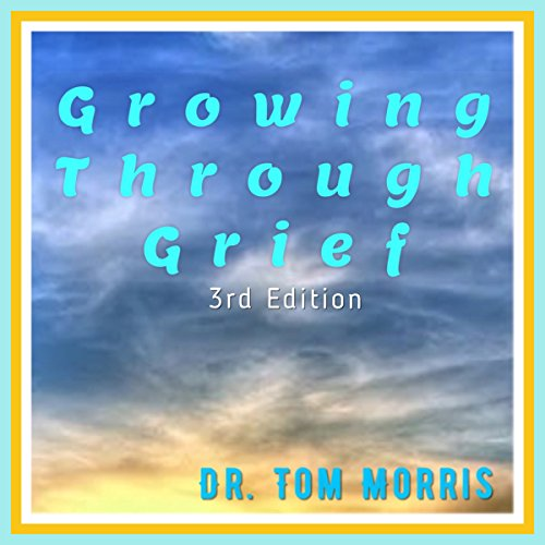 Growing Through Grief, 3rd Edition audiobook cover art