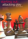 Starting Out: Attacking Play (starting Out - Everyman Chess)-Plaskett, James