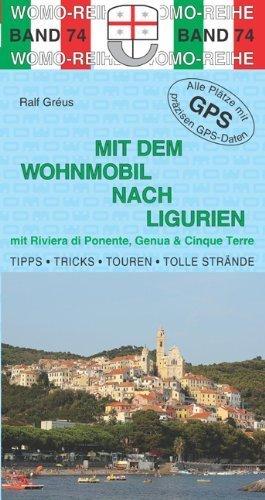 Mit dem Wohnmobil nach Ligurien von Ralf Gréus (31. Januar 2013) Broschiert