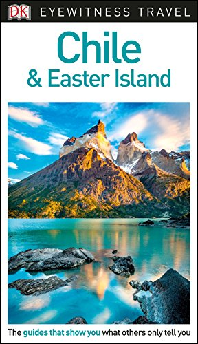 DK Eyewitness Travel Guide Chile & Easter Island [Idioma Inglés]