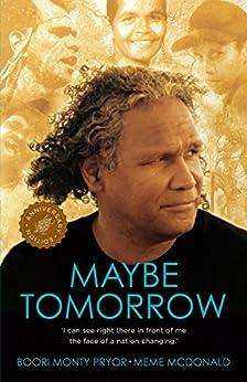 Maybe Tomorrow by [Meme McDonald, Boori Monty Pryor]