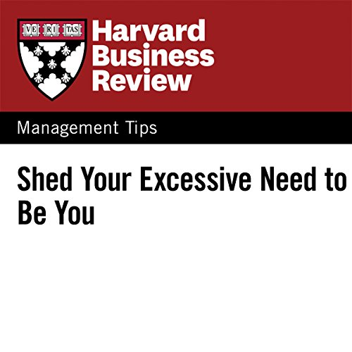 Shed Your Excessive Need to Be You audiobook cover art