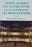 Vicenç Albertí i el teatre entre la il·lustració i el romanticisme. Vol. 1 (Biblioteca Miquel dels Sants Oliver)