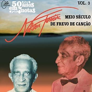 50 Anos em Sete Notas, Vol. 3: Nelson Ferreira, Meio Século de Frevo de Canção