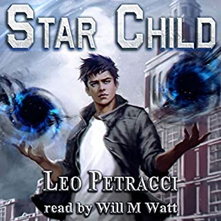 Star Child     Places of Power              By:                                                                                                                                 Leonard Petracci                               Narrated by:                                                                                                                                 Will M. Watt                      Length: 9 hrs and 57 mins     1,075 ratings     Overall 4.4