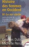 L'histoire des femmes en occident - tome 4 le xixe siecle - vol04...
