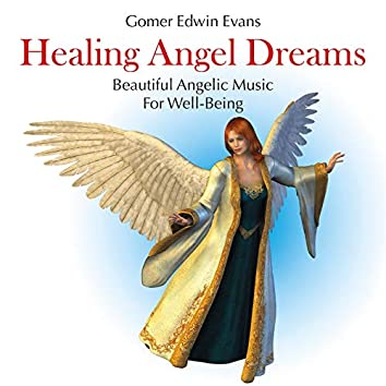 Healing Angel Dreams: Beautiful Angelic Music for Well-Being
