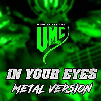 In Your Eyes (Metal Version)
