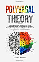 Polyvagal Theory: Activate the Healing Power of the Vagus Nerve & Learn to Manage Anxiety, Depression, and Trauma. Neurophysiological Foundations of Emotions, Attachment, Communication, Self-Regulation, exercises for Safety and Connection