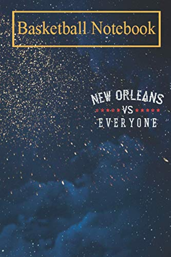 Basketball Notebook: Vintage New Orleans VS Everyone - Trending Best selling T-Shirt Basketball Sports Journals For Kids