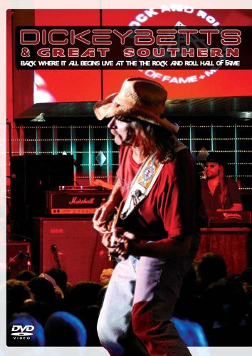 Dickey Betts & Great Southern - Back where it all begins ( DVD + CD)