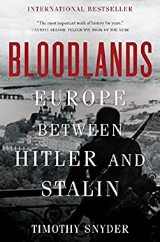 Bloodlands: Europe Between Hitler and Stalin (English Edition) van [Timothy Snyder]