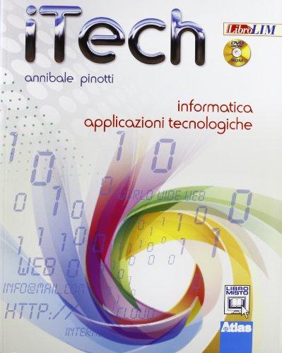 Itech informatica. Applicazioni tecnologiche. Per la Scuola media. Con DVD-ROM. Con espansione online
