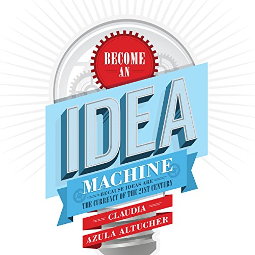 Become an Idea Machine cover art