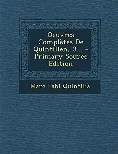 Oeuvres Completes de Quintilien, 3...