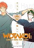 Wotakoi: Love is Hard for Otaku Vol. 2