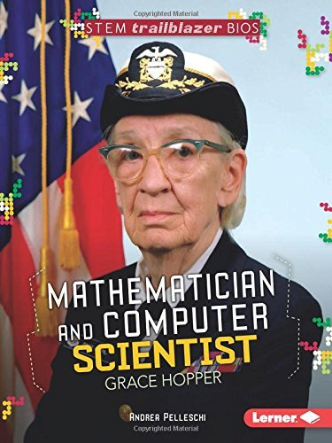 Mathematician and Computer Scientist Grace Hopper (Stem Trailblazer Bios) by Andrea Pelleschi (2016-08-01)