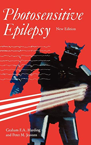 Photosensitive Epilepsy: New and Expanded Edition (Clinics in Developmental Medicine (Mac Keith Press), Band 133)