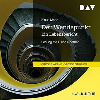 Der Wendepunkt: Ein Lebensbericht                   Autor:                                                                                                                                 Klaus Mann                               Sprecher:                                                                                                                                 Ulrich Noethen                      Spieldauer: 13 Std. und 6 Min.     41 Bewertungen     Gesamt 4,9