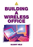 Building A Wireless Office (English Edition)