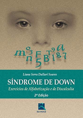 Síndrome de Down: Exercícios de Alfabetizacão e de Discalculia