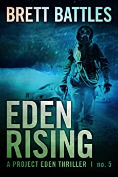 Eden Rising (A Project Eden Thriller Book 5) by [Brett Battles]