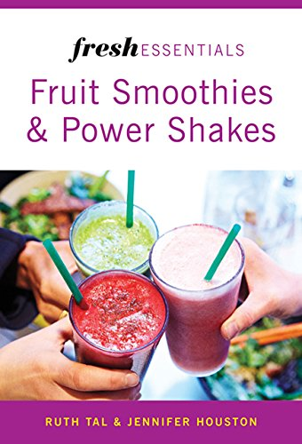 Fresh Essentials: Fruit Smoothies And Power Shakes (English Edition)