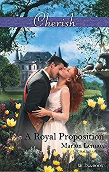 A Royal Proposition (White Weddings Book 10) by [Marion Lennox]