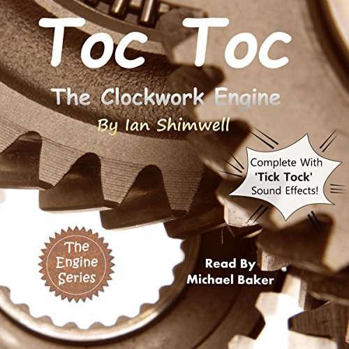 Toc Toc the Clockwork Engine     The Engine Series, Book 3              De :                                                                                                                                 Ian Shimwell                               Lu par :                                                                                                                                 Michael Baker                      Durée : 16 min     Pas de notations     Global 0,0