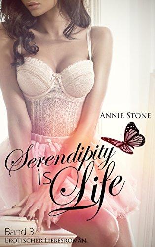 Serendipity is life: Erotischer Liebesroman (She flies with her own wings 3)