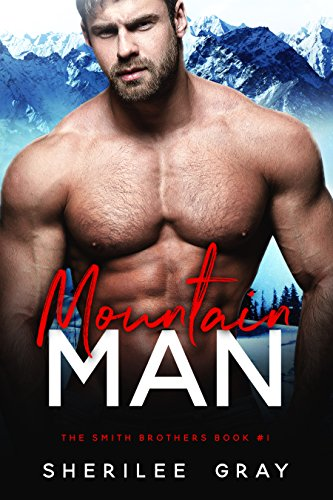 Mountain Man (The Smith Brothers Book 1)