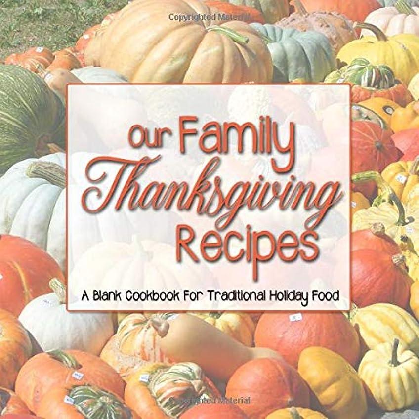 つづり目に見えるエールOur Family Thanksgiving Recipes: A Blank Cookbook For Traditional Holiday Food