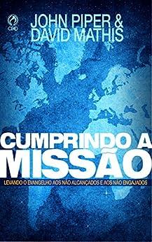 Cumprindo a Missão: Levando o Evangelho aos Não Alcançados e aos Não Engajados