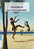 Vendredi Ou LA Vie Sauvage (French Edition) by Tournier, Michel (2011) Mass Market Paperback - Editions Flammarion