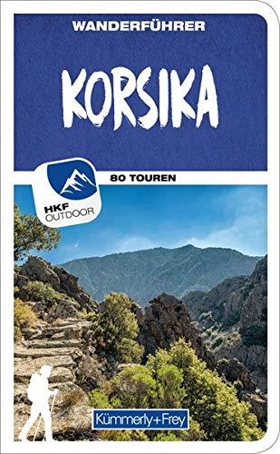 Korsika Wanderführer: Mit 80 Touren und Outdoor App (Kümmerly+Frey Freizeitbücher)