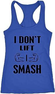 I Don't Lift I Smash Funny Racerback Tank Top
