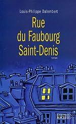 Rue du Faubourg Saint-Denis de Louis-Philippe Dalembert