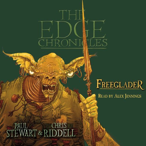 Freeglader     The Edge Chronicles, Book 9              By:                                                                                                                                 Paul Stewart,                                                                                        Chris Riddell                               Narrated by:                                                                                                                                 Alex Jennings                      Length: 3 hrs and 19 mins     2 ratings     Overall 4.0