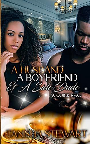 A Husband, a Boyfriend, & a Side Dude