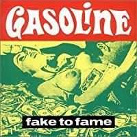 Fake To Fame by Gasoline (2001-04-24)