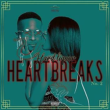 Hard Liquor Heartbreaks 2
