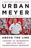 Above the Line: Lessons in Leadership and Life from a Championship Program...