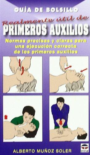 GUÍA DE BOLSILLO REALMENTE ÚTIL DE PRIMEROS AUXILIOS (Guia De Bolsillo)