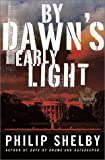 By Dawn's Early Light: A Novel