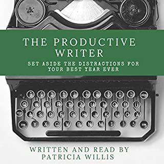The Productive Writer: Set Aside the Distractions for Your Best Year Ever cover art