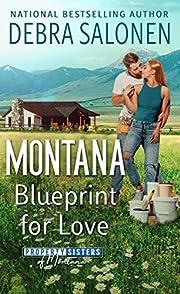 Montana Blueprint for Love (Property Sisters of Montana Book 1)