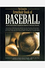 The Complete Armchair Book of Baseball: An All-Star Lineup Celebrates America's National Pastime Hardcover