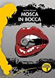 Mosca in bocca (I Gialli Damster)